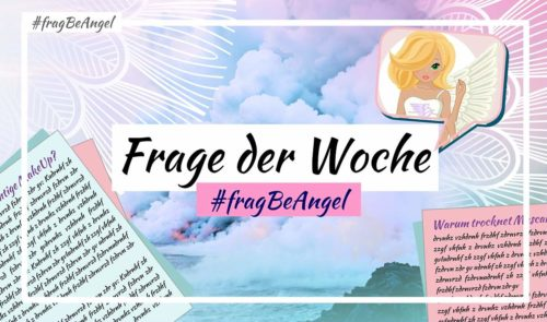 fragbeangel-beautyfragederwoche
