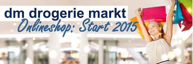 dm drogerie markt Onlineshop Eröffnung Frühjahr 2015